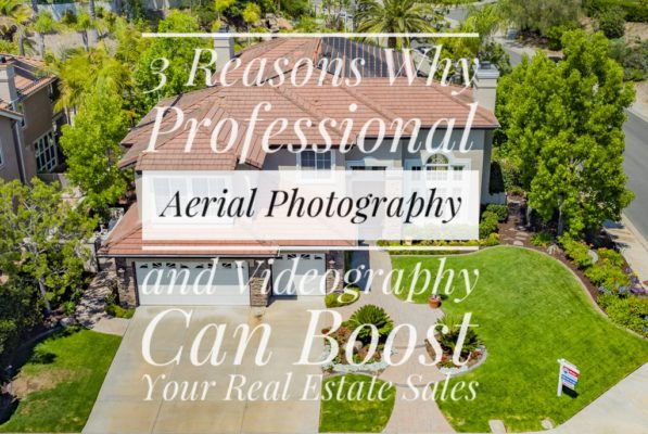 3 Reasons Why Professional Aerial Photography & Videography Can Boost Your Real Estate Sales - www.LosAngelesAerialImage.com